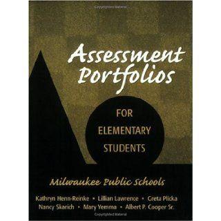 Assessment Portfolios for Elementary Students: Kathryn Henn Reinke, Lillian Lawrence, Greta Plicka: 9781930556256: Books