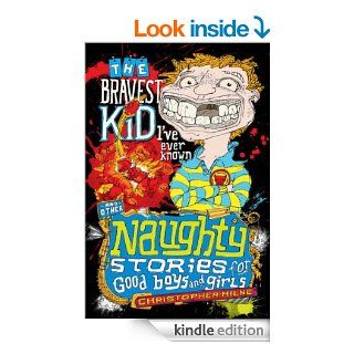 Naughty Stories: The Bravest Kid I've Ever Known and Other Naughty Stories for Good Boys and Girls   Kindle edition by Christopher Milne. Children Kindle eBooks @ .