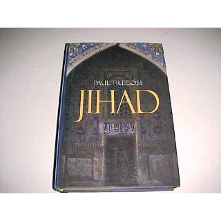 Jihad in the West: Muslim Conquests from the 7th to the 21st Centuries: Paul Fregosi: 9781573922470: Books