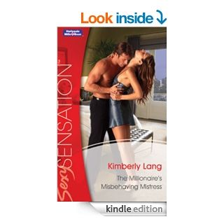 Mills & Boon  The Millionaire's Misbehaving Mistress (Kept for His Pleasure Book 9) eBook Kimberly Lang Kindle Store