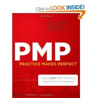 PMP Practice Makes Perfect Over 1000 PMP Practice Questions and Answers John A. Estrella, Charles Duncan, Sami Zahran, James L. Haner, Rubin Jen 9781118169766 Books