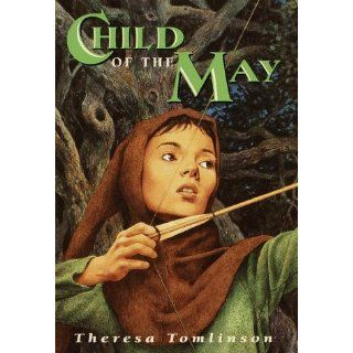 Child of the May: Theresa Tomlinson: 9781841620640:  Children's Books