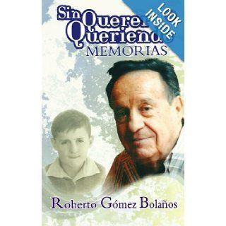 Sin querer queriendo (I Didnt Mean To) (Actualidad (Punto de Lectura)) (Spanish Edition): Roberto G�mez Bola�os: 9789708120722: Books