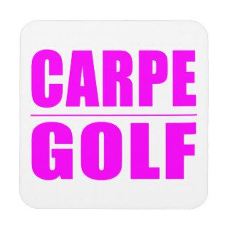 Funny Girl Golfers Quotes  : Carpe Golf Beverage Coaster