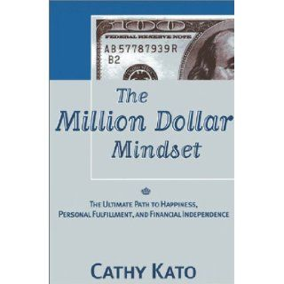 The Million Dollar Mindset: Cathy Kato: 9781883697556: Books