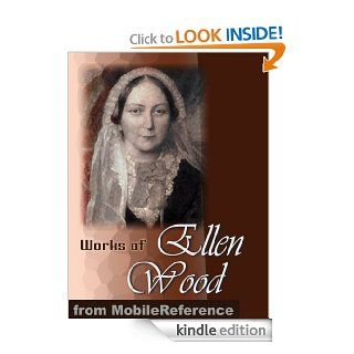 Works of Ellen Wood [Mrs. Henry Wood]. (50+ Works). Includes: East Lynne, The Shadow of Ashlydyat, Bessy Rane, Anne Hereford, The Channings, Johnny Ludlow series stories & more (mobi)   Kindle edition by Mrs. Henry Wood. Literature & Fiction Kindle