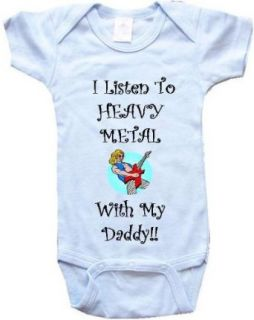 I LISTEN TO HEAVY METAL WITH MY DADDY!   White, Blue or Pink Baby One Piece Bodysuit: Clothing