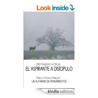 CRISTIANISMO ACTUAL  EL ASPIRANTE A DISC�PULO (UN ALFARERO DE PENSAMIENTOS n� 2) (Spanish Edition) eBook: MARCO ANTONIO MANJ�N MART�NEZ: Kindle Store