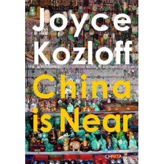 Joyce Kozloff: China is Near: Joyce Kozloff, Barbara Pollack: 9788881587872: Books