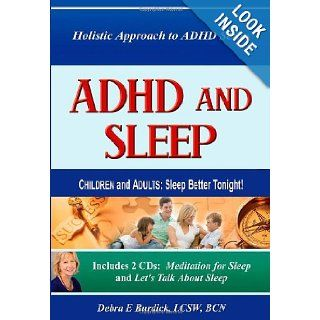 ADHD and Sleep. Children and Adults: Sleep Better Tonight! Book and 2 CDs: Debra E. Burdick: 9781467514002: Books
