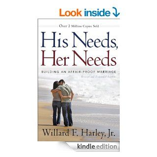 His Needs, Her Needs: Building an Affair Proof Marriage eBook: Willard F. Jr. Harley: Kindle Store