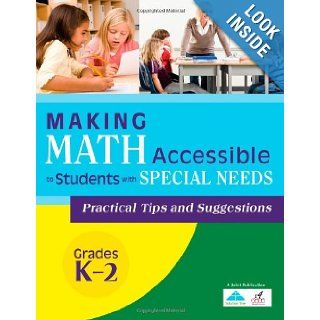 Making Math Accessible to Students with Special Needs Practical Tips and Suggestions Grades K 2 (9781934009666) R4 Educated Solutions Books