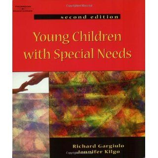 Young Children with Special Needs: Richard (Richard Gargiulo) Gargiulo, Jennifer L. Kilgo: 9781401860820: Books