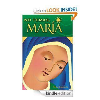 No Temas, Maria (Spanish Edition)   Kindle edition by Adele Gonzalez. Religion & Spirituality Kindle eBooks @ .