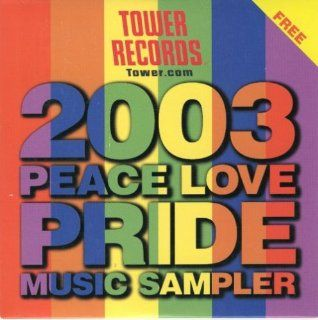 Tower Records 2003 Peace Love and Pride Music Sampler: Music
