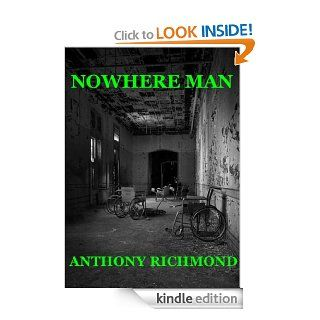 NOWHERE MAN (a short story)   Kindle edition by Anthony Richmond. Religion & Spirituality Kindle eBooks @ .
