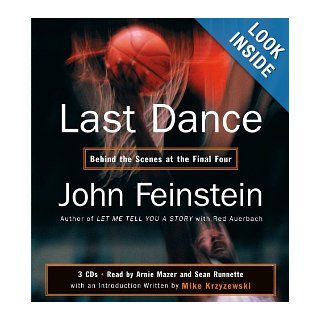 Last Dance Behind the Scenes at the Final Four John Feinstein, Arnie Mazer, Sean Runnette 9781594831102 Books