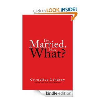 I'm Married. Now, What? eBook: Cornelius Lindsey, Antwain  Jackson: Kindle Store