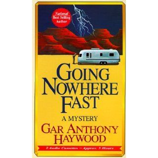 Going Nowhere Fast: Gar Anthony Haywood, Fran L. Washington: 0613915106301: Books