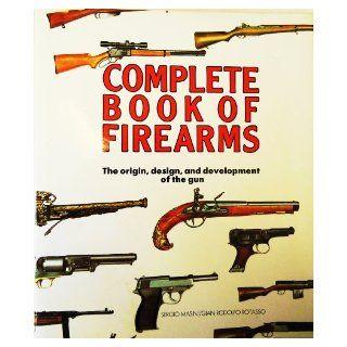 Complete Book Of Firearms Sergio Masini 9780517669471 Books