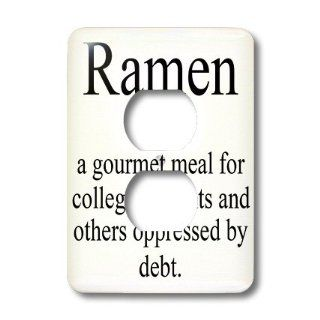lsp_173340_6 EvaDane   Funny Quotes   Ramen noun a gourmet meal for college students and others oppressed by debt   Light Switch Covers   2 plug outlet cover