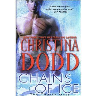 Chains of Ice (The Chosen Ones): Dodd; Christina: 9781616645120: Books