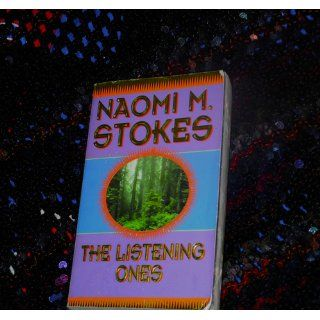 The Listening Ones: Naomi M. Stokes: 9780812542950: Books