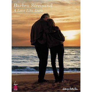 Barbra Streisand   A Love like Ours Barbra Streisand 9781575603353 Books