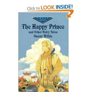 The Happy Prince and Other Fairy Tales (Dover Children's Evergreen Classics) Oscar Wilde, Harriet Golden 9780486417233 Books