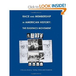 Race And Membership in American History: The Eugenics Movement: Facing History and Ourselves: 9780961584191: Books