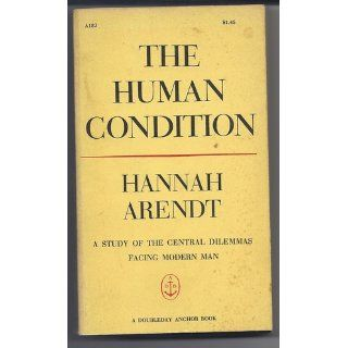 The Human Condition (2nd Edition) (9780226025988): Hannah Arendt, Margaret Canovan: Books