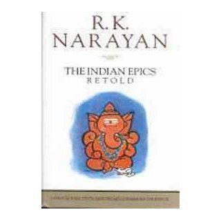 Indian Epics Retold: The Ramayana, The Mahabharata, & Gods, Demons and Others: R. K. Narayan, S. Krishnan: 9780670868247: Books