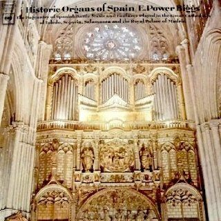 Historic Organs of Spain / E. Power Biggs Features Mr. Biggs on organs at Toledo, Segovia, Salamanca and Madrid. Works by Antonio Soler's Carlos Seixas, Rafael Angl�s, Pasquini, & Others: Rafael Angl�s, Pasquini, & Others Antonio Soler's  C