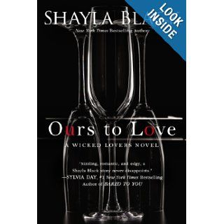 Ours to Love (A Wicked Lovers Novel): Shayla Black: 9780425253397: Books