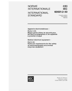 IEC 60601 2 40 Ed. 1.0 b:1998, Medical electrical equipment   Part 2 40: Particular requirements for the safety of electromyographs and evoked response equipment: IEC TC/SC 62D: Books