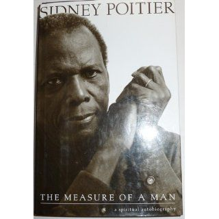 The Measure of a Man Sidney Poitier 9780062516077 Books