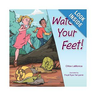 Watch Your Feet!: Chloe LaMonica: 9781449099473: Books