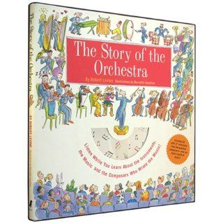 Story of the Orchestra : Listen While You Learn About the Instruments, the Music and the Composers Who Wrote the Music!: Robert Levine, Robert T. Levine, Meredith Hamilton: 9781579121488:  Kids' Books