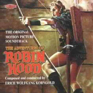 The Original Motion Picture Soundtrack The Adventures of Robin Hood: Music
