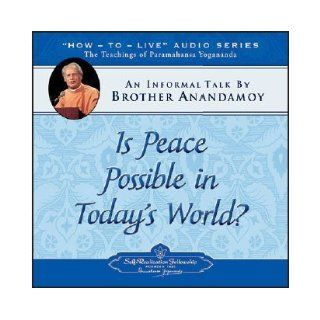 Is Peace Possible in Today's World? An Informal Talk by Brother Anandamoy Brother Anandamoy 9780876125465 Books