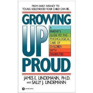 Growing Up Proud: James E Lindemann, Sally J Lindemann: 9780446386821: Books