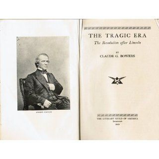 The Tragic Era The Revolution After Lincoln Claude G. Bowers Books