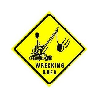 WRECKING AREA construction wreck ball sign   Yard Signs