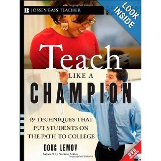 Teach Like a Champion 49 Techniques that Put Students on the Path to College (K 12) by Doug Lemov (1st (first) Edition) [Paperback(2010)] Doug Lemov Books