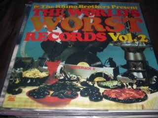 The Rhino Brothers Present   THE World's Worst Records Vol. 2: Music