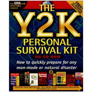 The Y2K Personal Survival Kit: How to Quickly Prepare for Any Man Made or Natural Disaster: Nelson Electronic Publishing: 9780785244400: Books