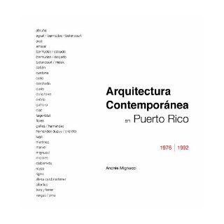 Arquitectura Contemporanea en Puerto Rico 1976 1992 (Spanish Edition): Andres Mignucci: 9781616235550: Books