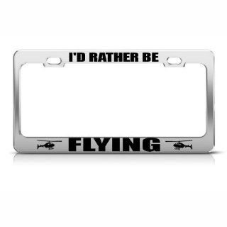 Rather Be Flying Helicopter Metal License Plate Frame Tag Holder: Automotive