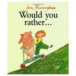 Would You Rather? (Red Fox Picture Books): John Burningham: 9780099200413:  Children's Books