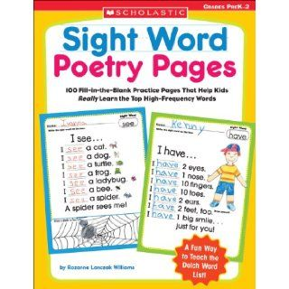 Sight Word Poetry Pages: 100 Fill in the Blank Practice Pages That Help Kids Really Learn the Top High Frequency Words (9780439554381): Rozanne Williams, Rozanne Lanczak Williams: Books